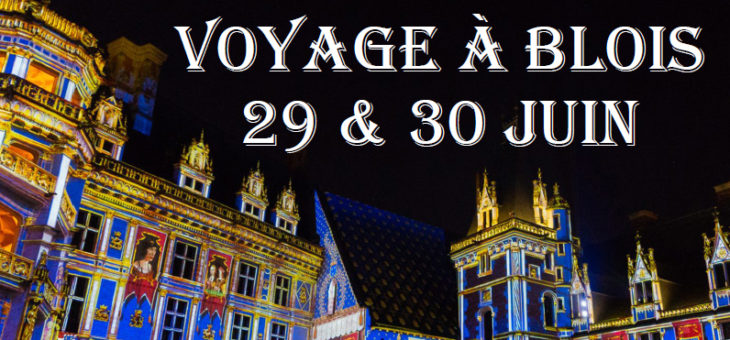 Week-end magique : Voyage à Blois